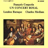 Fran&#231;ois Couperin: Un Concert Royal / Medlam, London Baroque