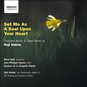 Set Me as a Seal Upon Your Heart: Chamber Music & Organ Works by Naji Hakim / Tawil, soprano