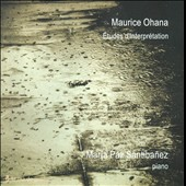 Maurice Ohana: &#201;tudes d'Interpr&#233;tation