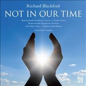Richard Blackford: Not in Our Time / Paul Nilon, tenor; Stephen Gadd, baritone