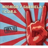C.U.B.A./Rodrigo y Gabriela: Area 52 [Digipak]