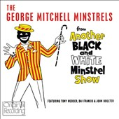 George Mitchell: Another Black and White Minstrel Show