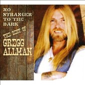 Gregg Allman: No Stranger to the Dark: The Best of Gregg Allman [Bonus Tracks]