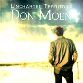 Don Moen: Uncharted Territory