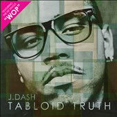 J. Dash: Tabloid Truth [Walmart Exclusive]