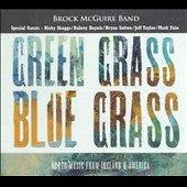Brock-McGuire Band: Green Grass Blue Grass [Digipak]