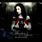 The Murder of My Sweet: Bye Bye Lullaby [Digipak]