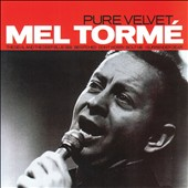 Mel Torm&#233;: Pure Velvet