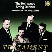 Beethoven: Late Quartets / Hollywood String Quartet