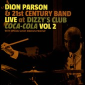 Dion Parson & the 21st Century Band/Dion Parson: Live at Dizzy's Club Coca Cola, Vol. 2