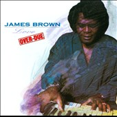 James Brown: Love Over-Due