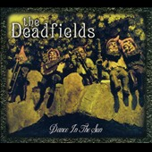 The Deadfields: Dance In the Sun [Digipak]