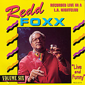 Redd Foxx: Live & Dirty, Vol. 6
