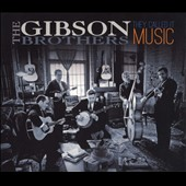 The Gibson Brothers: They Called It Music [Digipak]