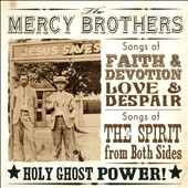The Mercy Brothers: Holy Ghost Power! [Digipak]