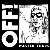 OFF!: Wasted Years [Digipak]