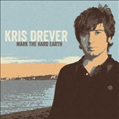 Kris Drever: Mark the Hard Earth *