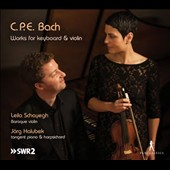 C.P.E. Bach: Works for Keyboard & Violin / Leila Schayegh, baroque violin; Jorg Halubek, tangent piano & harpsichord