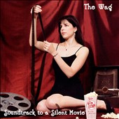 The Wag: Soundtrack to a Silent Movie *