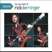 Rick Derringer: Playlist: The Very Best of Rick Derringer *
