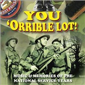 Various Artists: You 'Orrible Lot: Music & Memories of the National Service Years