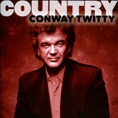 Conway Twitty: Country: Conway Twitty *