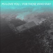 PS I Love You: For Those Who Stay [7/21]