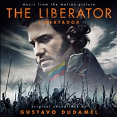 Gustavo Dudamel (Conductor): The Liberator (Libertador) [Original Soundtrack] [7/29]