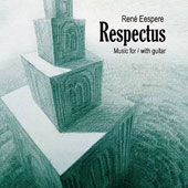René Eespere (b.1953) 'Respectus'  Chamber works and concerti for / with Guitar / Diverse