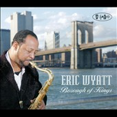 Eric Wyatt: Borough of Kings [Digipak]