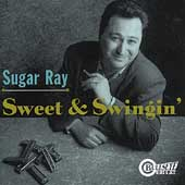 Sugar Ray Norcia: Sweet & Swingin'