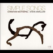 Christian Muthspiel/Steve Swallow (Bass): Simple Songs [Digipak]