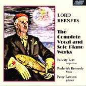 Berners: Complete Vocal & Solo Piano Music / Lott, Lawson