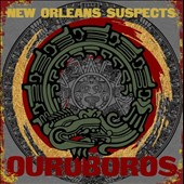 The New Orleans Suspects: Ouroboros [Digipak]