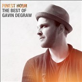 Gavin DeGraw: Finest Hour: The Best of Gavin DeGraw *