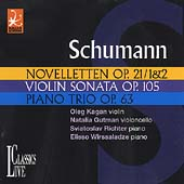 Schumann: Noveletten, Violin Sonata, Piano Trio no 1 / Kagan