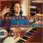 Naren: Sangita Yoga: Sacred Chants Of India