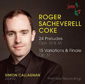 Roger Sackeverell Coke (1912-1972): 24 Preldues Opp. 33 & 34; 15 Variations & Finale Op. 37 / Simon Callaghan, piano