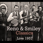 Reno & Smiley: Classics Live 1957 [Slipcase]