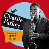 Charlie Parker (Sax): The Complete Savoy Masters [Essential Jazz Classics]