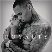 Chris Brown (R&B/Vocals): Royalty [Clean] *