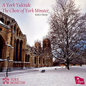A York Yuletide - Carols for Christmas including A Spotless rose; Sing Lullaby; Nowell Sing We; What Sweeter Music; Lo, How a Rose E'er Blooming et al. / Choir of York Minster