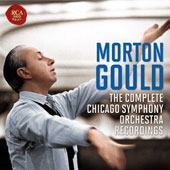 Morton Gould: The Complete Chicago Symphony Orchestra Recordings [6 CDs]