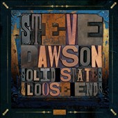 Steve Dawson (Guitar/Producer)/Steve Dawson (Producer/Songwriter): Loose Ends and Solid States