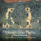 Mozart: Serenade K.361 'Gran Partita'; Haydn: Notturno No. 8 Hob. II:27 / Royal Academy of Music Soloists Ens., Trevor Pinnock