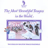 English Walton Tango Ensemble: Most Beautiful Tangos in the World