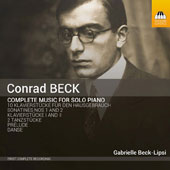 Conrad Beck (1901-1989): Complete Music for Solo Piano / Gabrielle Beck-Lipsi, piano