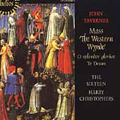 Taverner: Mass 'The Western Wynde' / Christophers, Sixteen