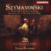 Szymanowski: Stabat Mater, Symphony no 3, etc / Polyanski