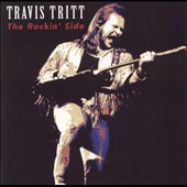 Travis Tritt: The Rockin' Side